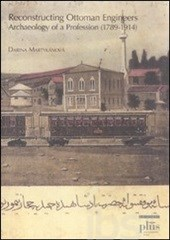 "Portada del libro ""Reconstructing Ottoman Engineers. Archaeology of a profession (1789-1914)"", de Darina Martykánová (Cliohres.net, 2012)"
